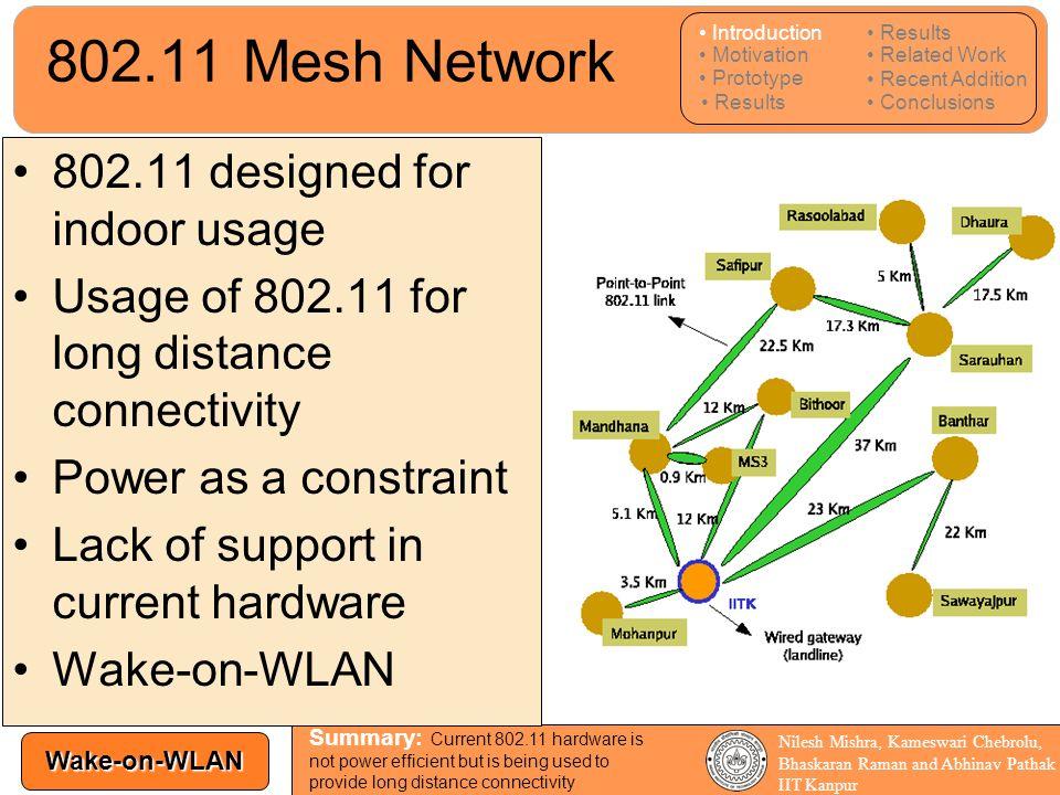 802.11 Mesh Network 802.11 designed for indoor usage