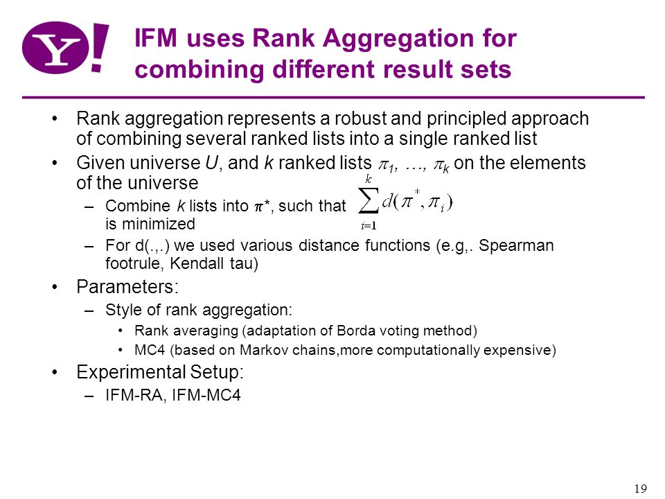 IFM uses Rank Aggregation for combining different result sets