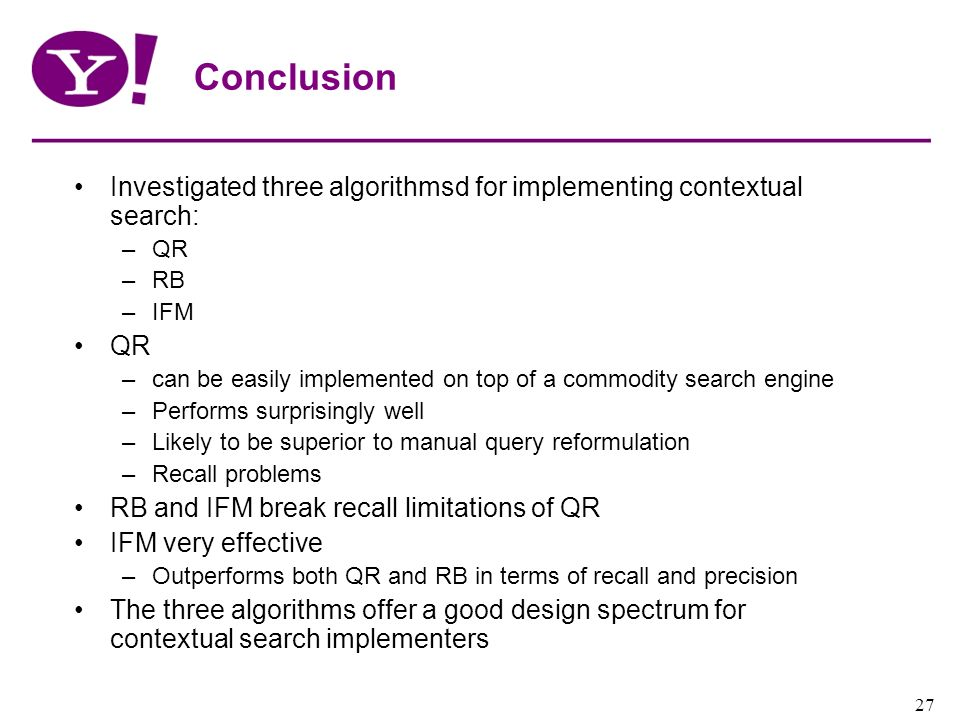 Conclusion Investigated three algorithmsd for implementing contextual search: QR. RB. IFM.