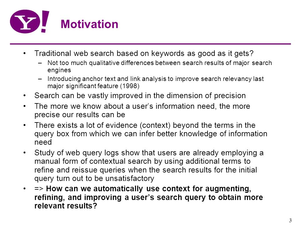 Motivation Traditional web search based on keywords as good as it gets