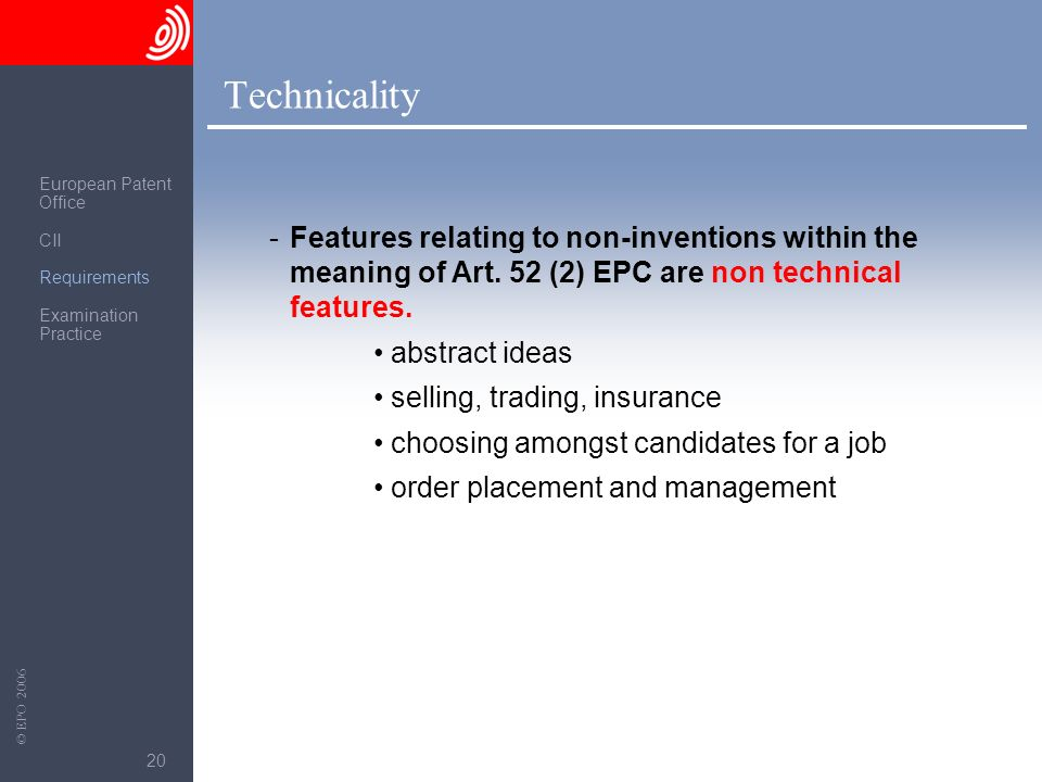 Technicality European Patent. Office. CII. Requirements. Examination Practice.