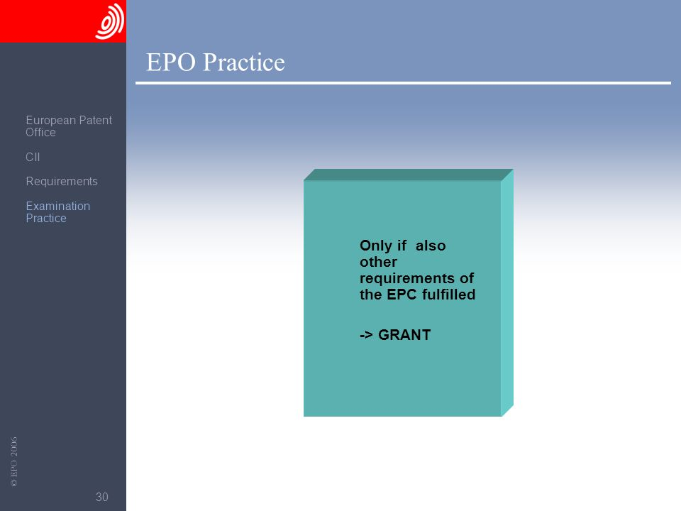 EPO Practice Only if also other requirements of the EPC fulfilled