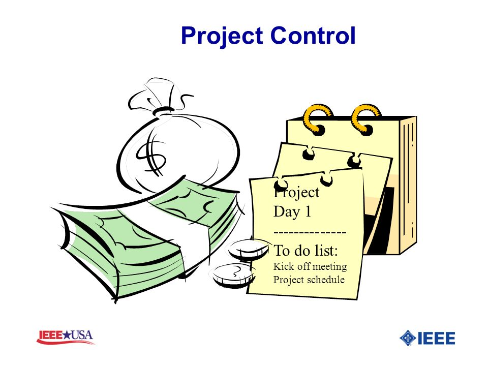 Project Control Project Day To do list:
