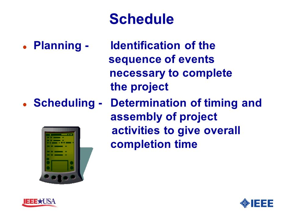 Schedule Planning - Identification of the sequence of events necessary to complete the project.