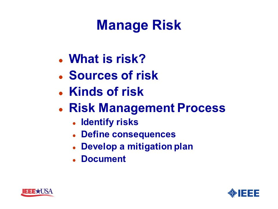 Manage Risk What is risk Sources of risk Kinds of risk