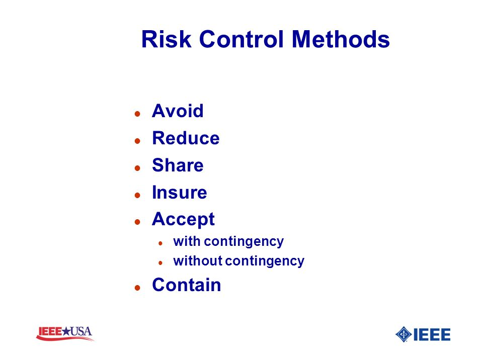 Risk Control Methods Avoid Reduce Share Insure Accept Contain