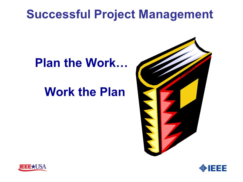 Plan the Work… Work the Plan