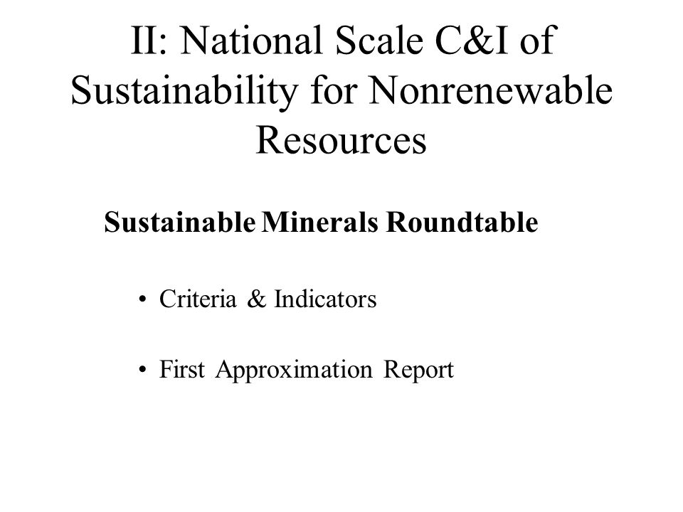 II: National Scale C&I of Sustainability for Nonrenewable Resources