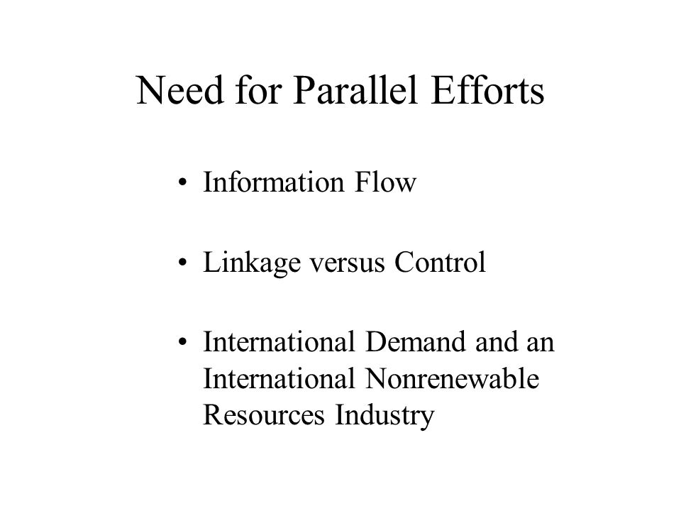 Need for Parallel Efforts