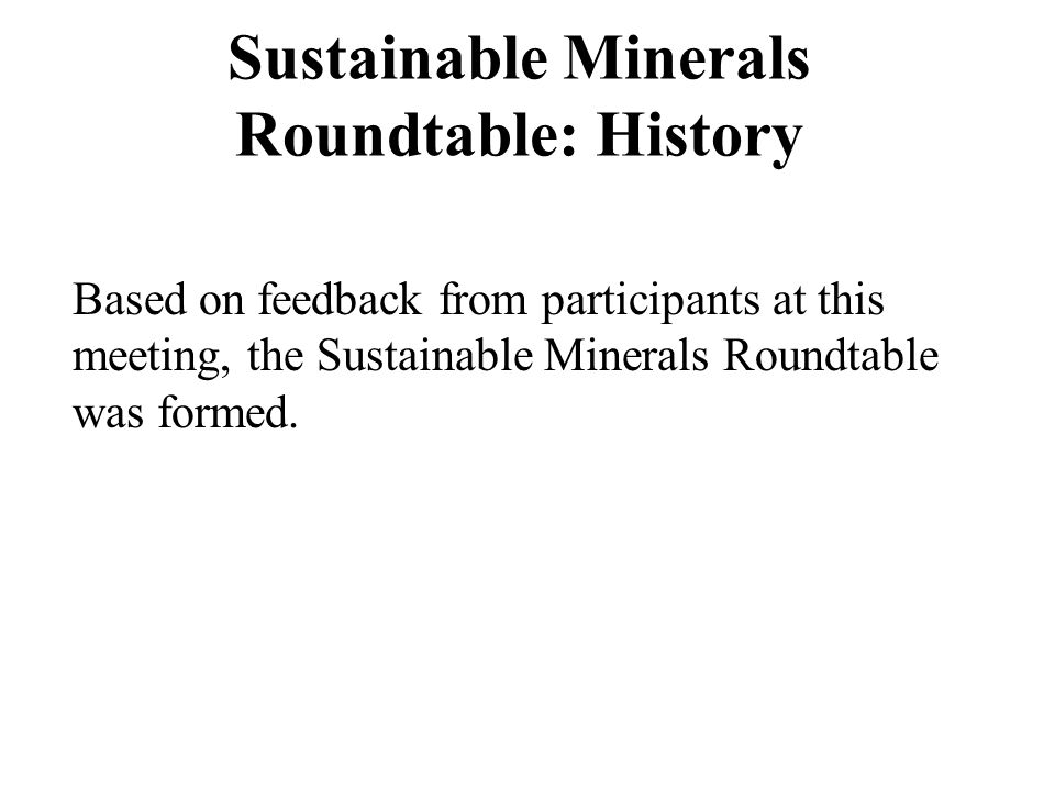 Sustainable Minerals Roundtable: History