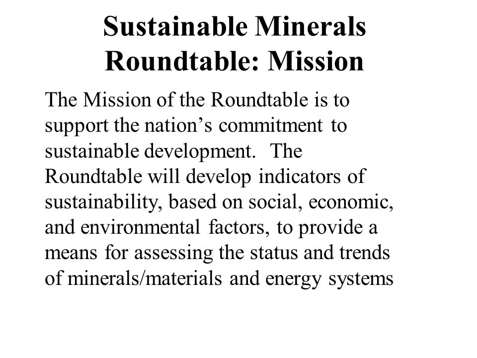 Sustainable Minerals Roundtable: Mission