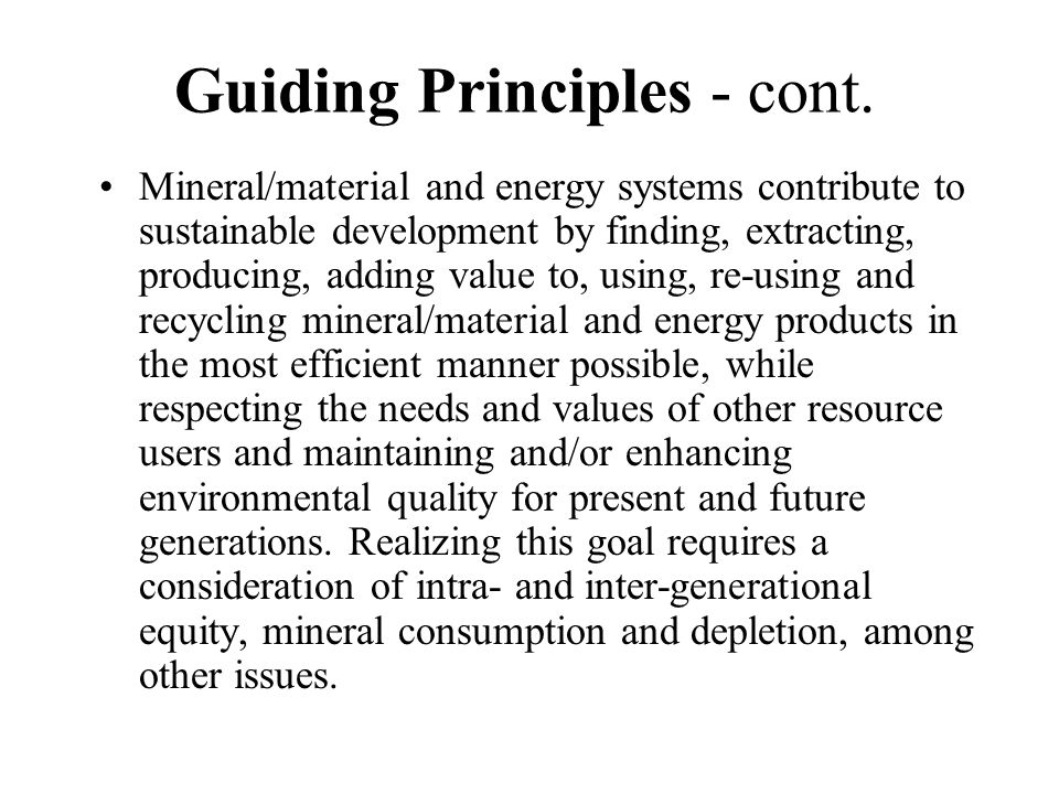 Guiding Principles - cont.