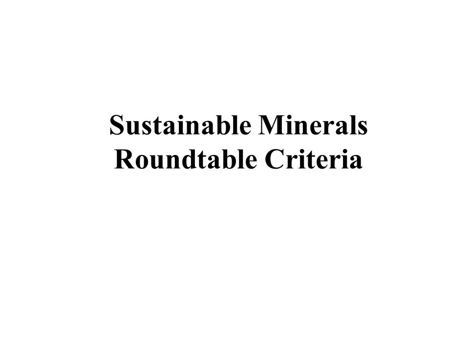 Sustainable Minerals Roundtable Criteria