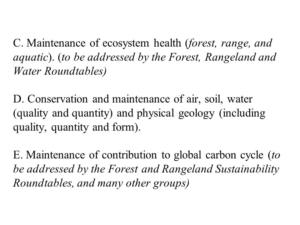 C. Maintenance of ecosystem health (forest, range, and aquatic)