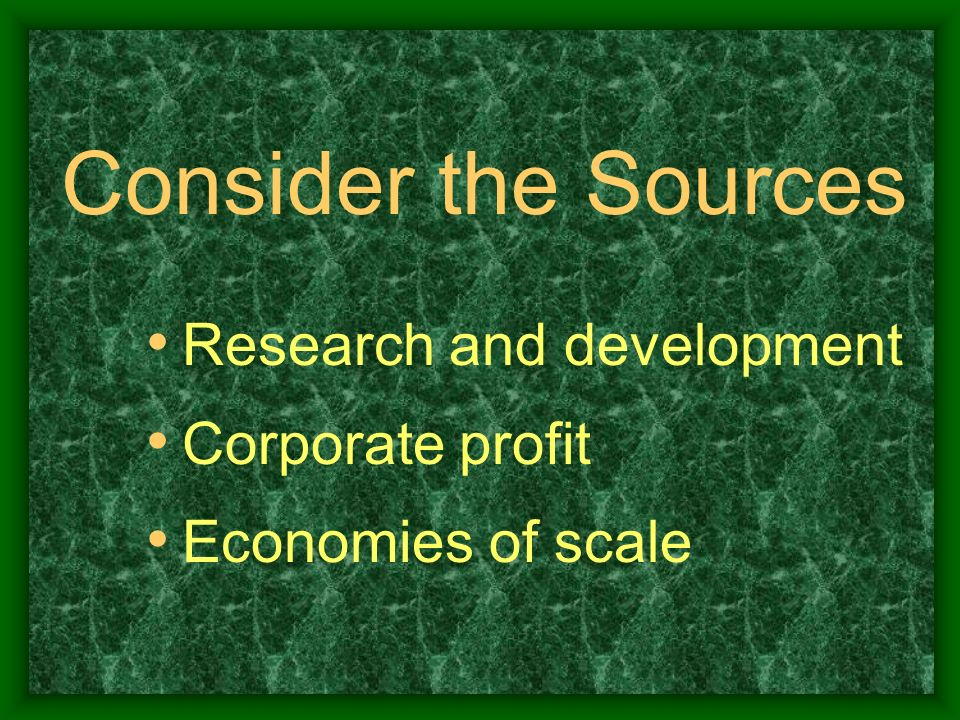 Consider the Sources Research and development Corporate profit