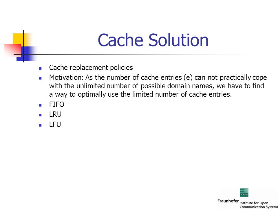 Cache Solution Cache replacement policies