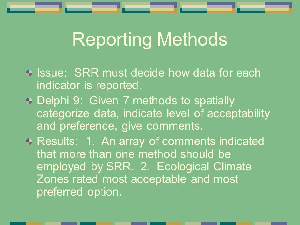 Reporting Methods Issue: SRR must decide how data for each indicator is reported.