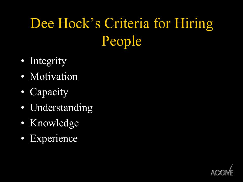 Dee Hock's Criteria for Hiring People