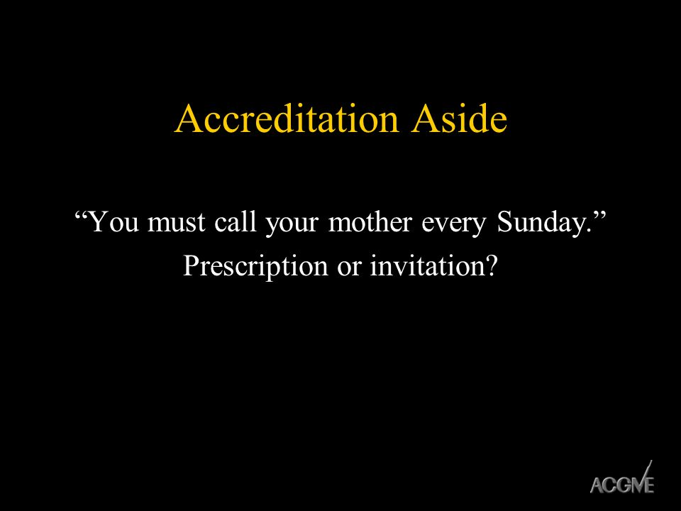 You must call your mother every Sunday. Prescription or invitation
