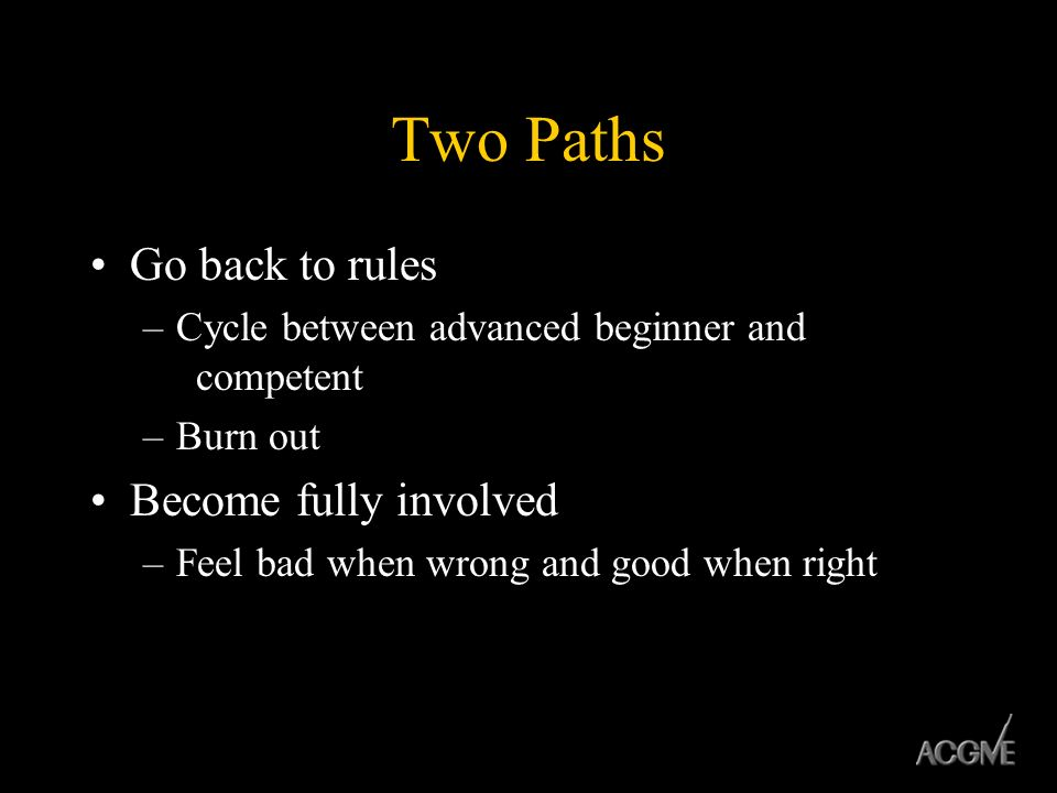 Two Paths Go back to rules Become fully involved