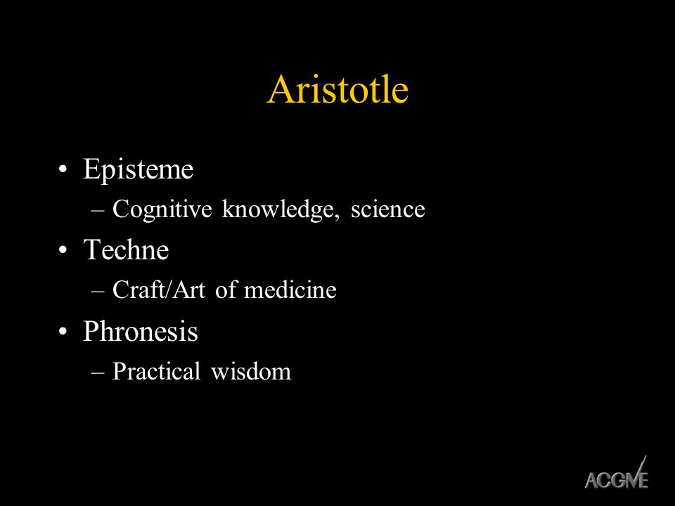 Aristotle Episteme Techne Phronesis Cognitive knowledge, science