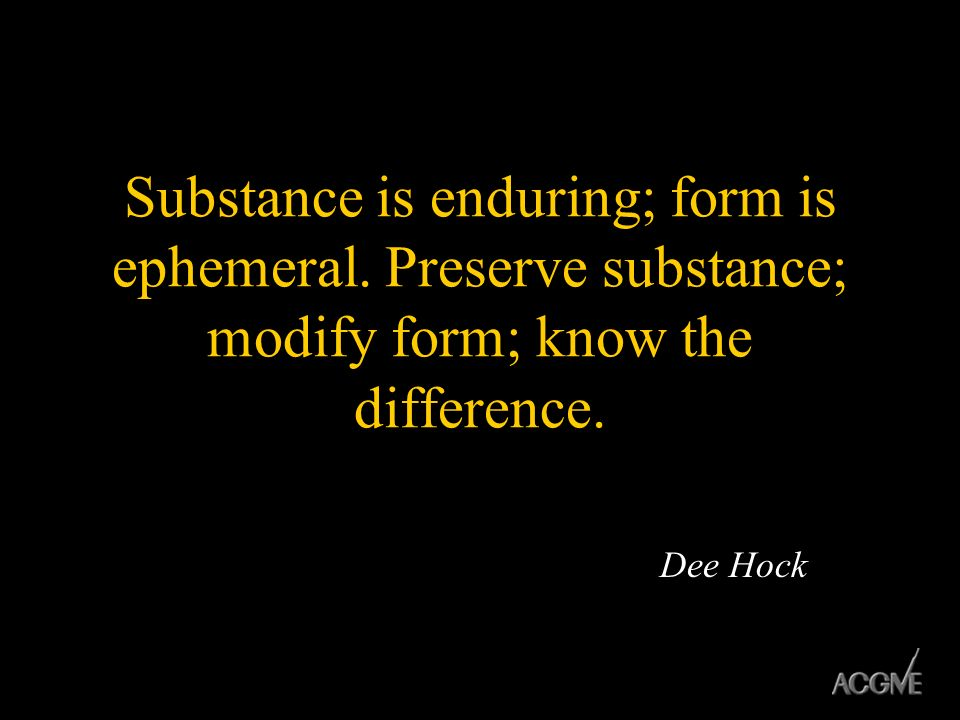 Substance is enduring; form is ephemeral