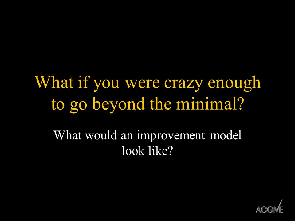 What if you were crazy enough to go beyond the minimal