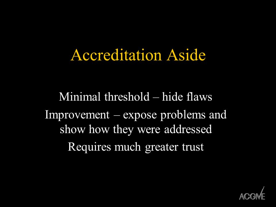 Accreditation Aside Minimal threshold – hide flaws