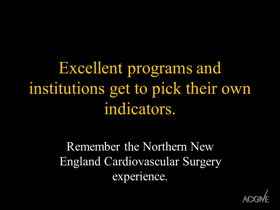 Excellent programs and institutions get to pick their own indicators.