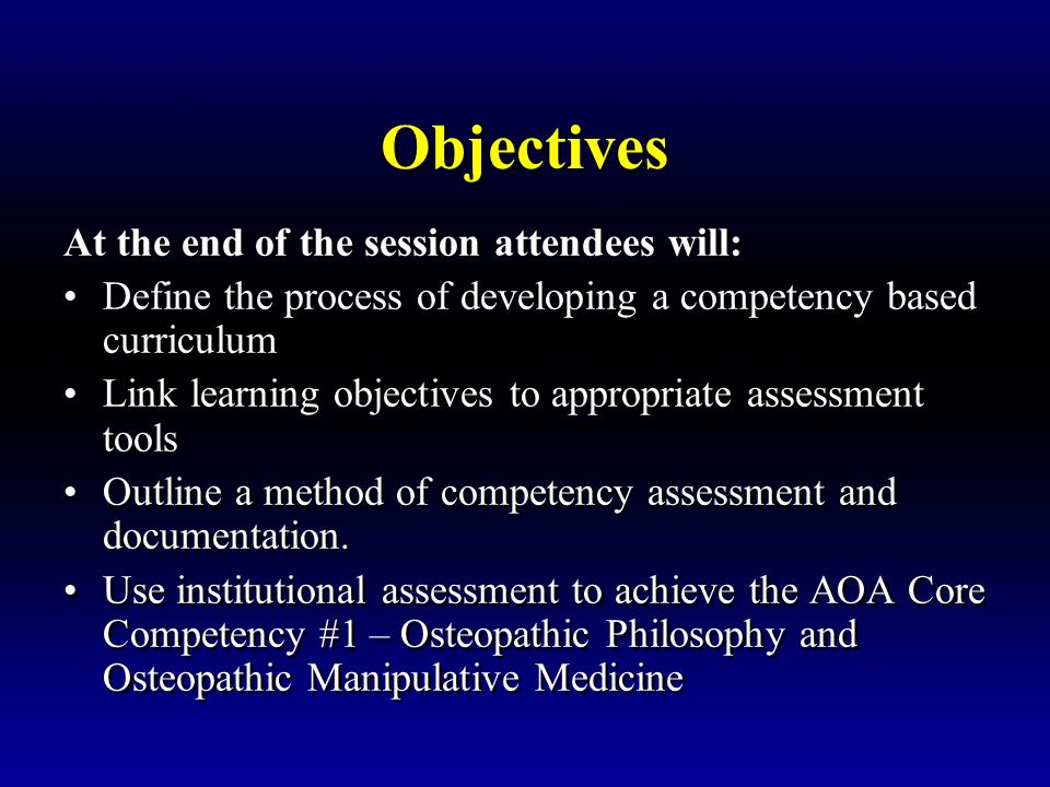 Objectives At the end of the session attendees will: