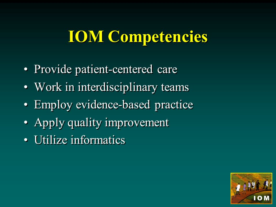 IOM Competencies Provide patient-centered care