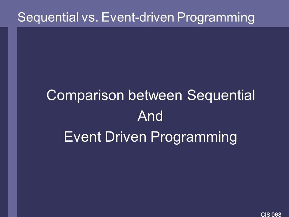 sequential vs event driven programming Object oriented programming focuses on performing actions and manipulation of data that is encapsulated in objects within a sequential series of steps while event driven is more dynamic and relies on event triggering and event handling to determine the sequencing of the program.