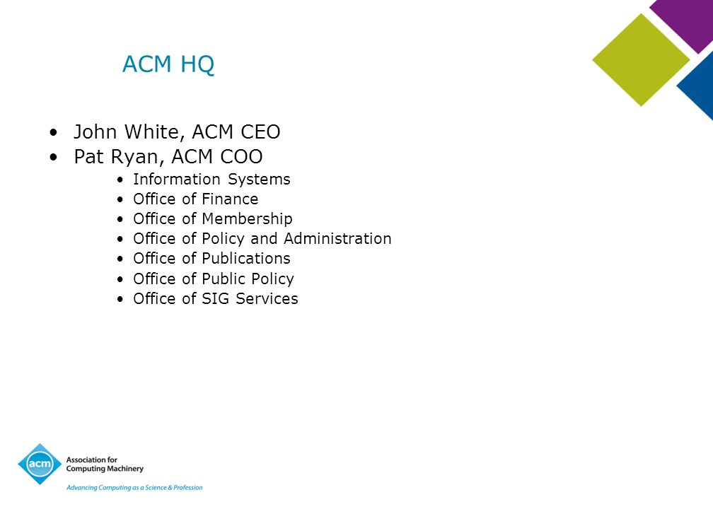 ACM HQ John White, ACM CEO Pat Ryan, ACM COO Information Systems