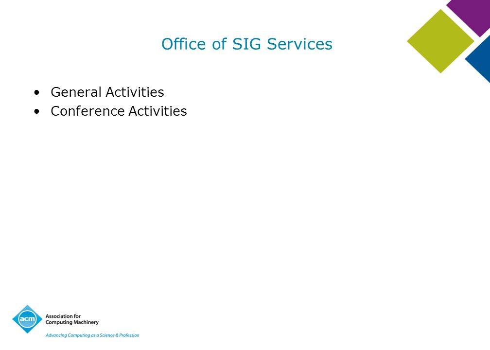 Office of SIG Services General Activities Conference Activities
