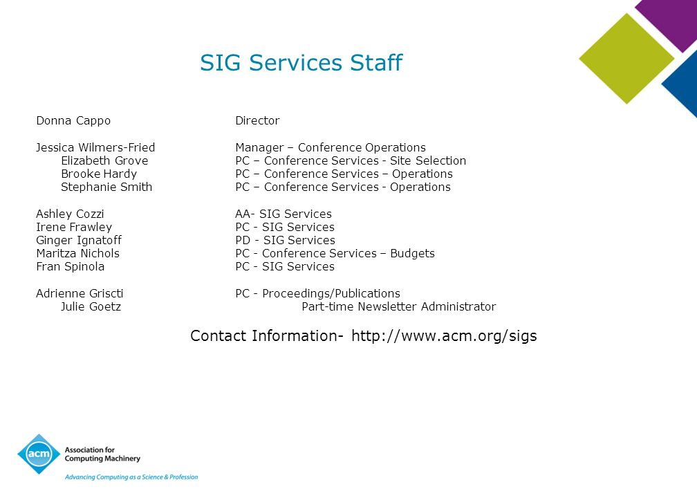 SIG Services Staff Donna Cappo Director. Jessica Wilmers-Fried Manager – Conference Operations.