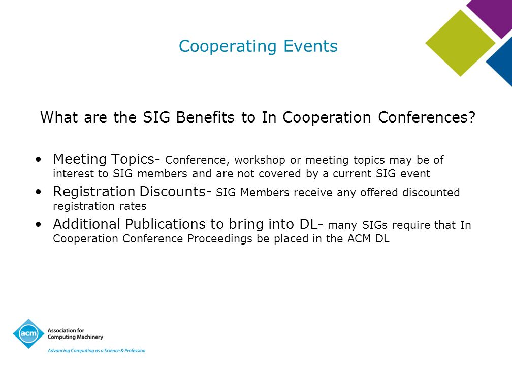 What are the SIG Benefits to In Cooperation Conferences