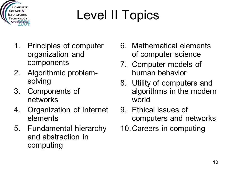 Level II Topics Principles of computer organization and components