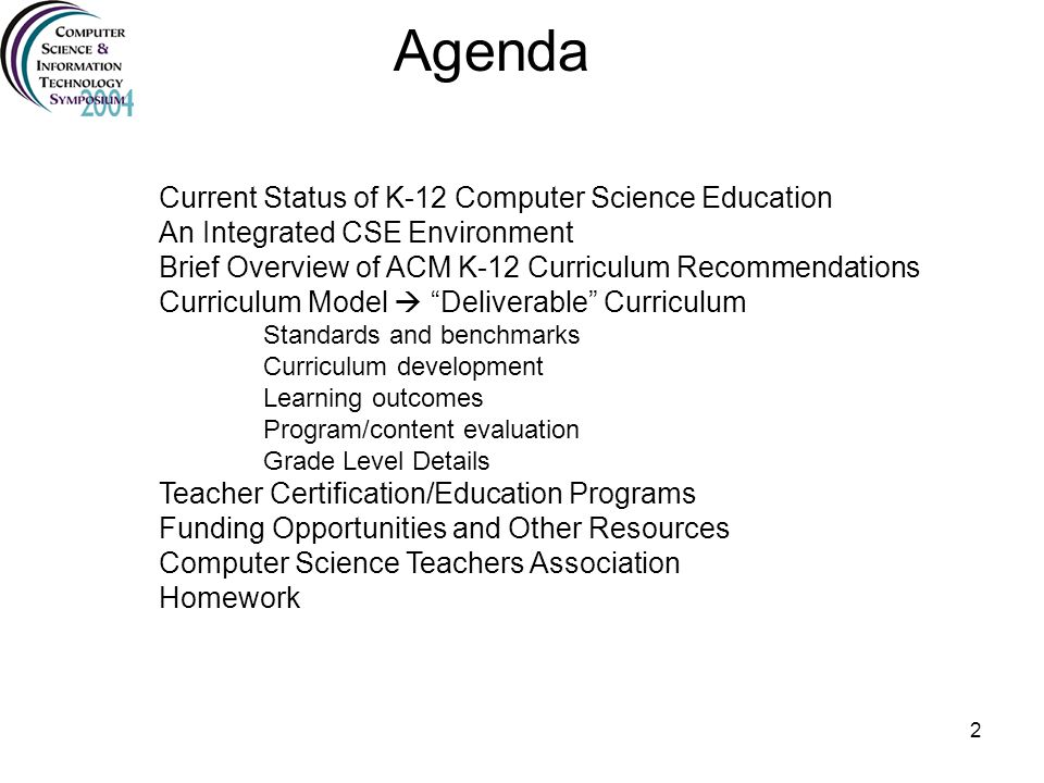 Agenda Current Status of K-12 Computer Science Education