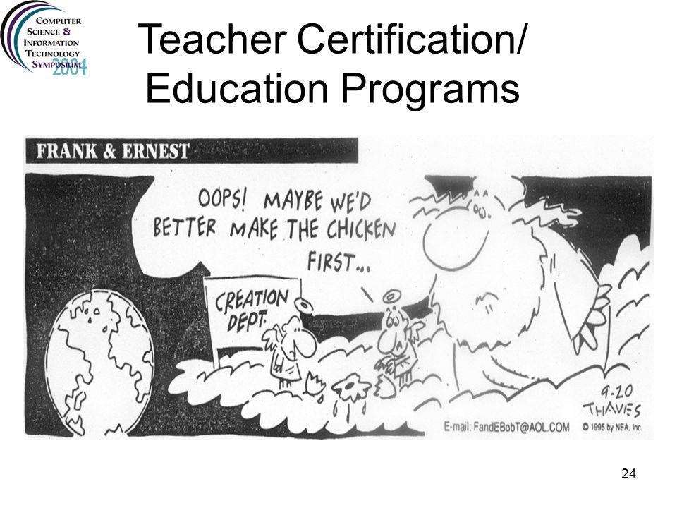 Teacher Certification/ Education Programs