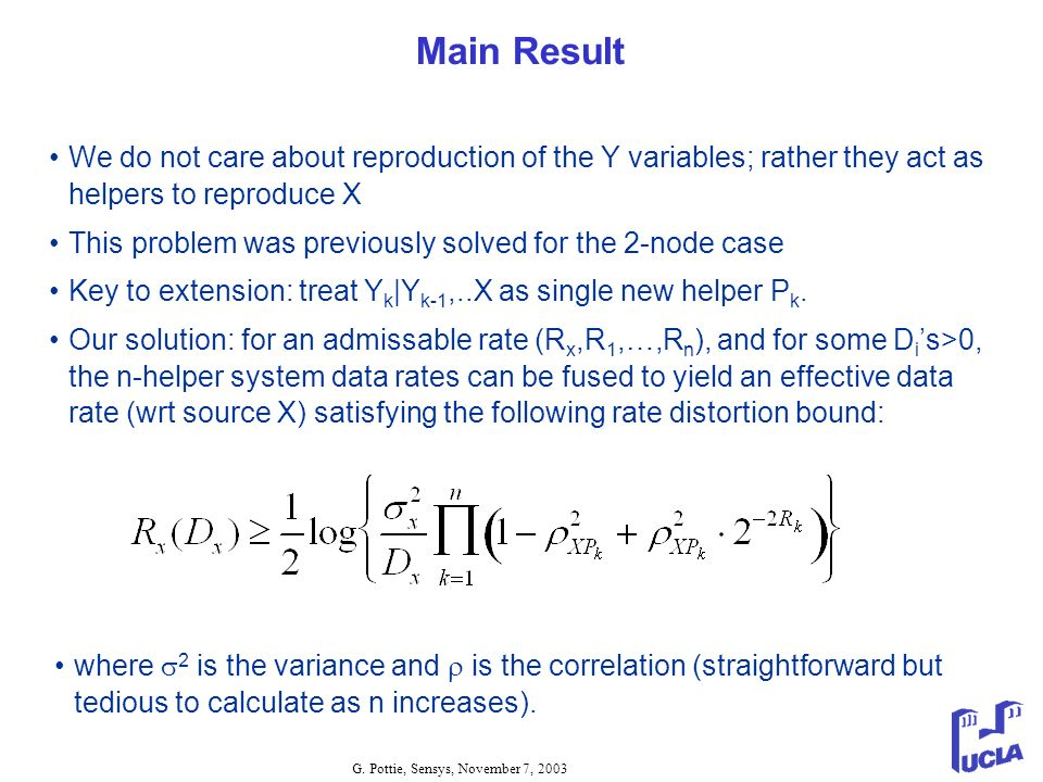 Main Result We do not care about reproduction of the Y variables; rather they act as helpers to reproduce X.