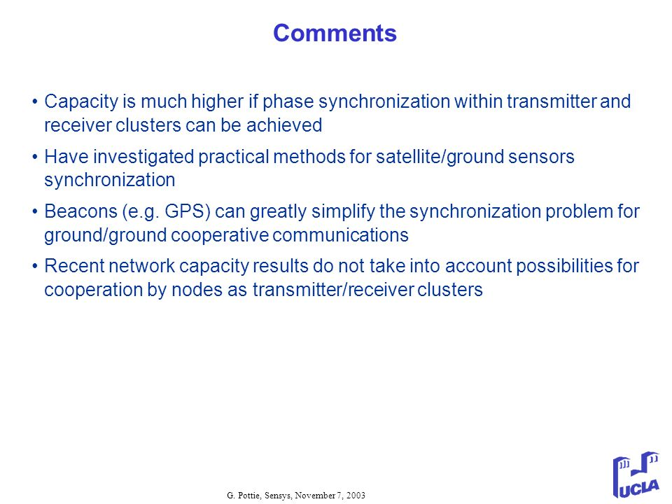 Comments Capacity is much higher if phase synchronization within transmitter and receiver clusters can be achieved.