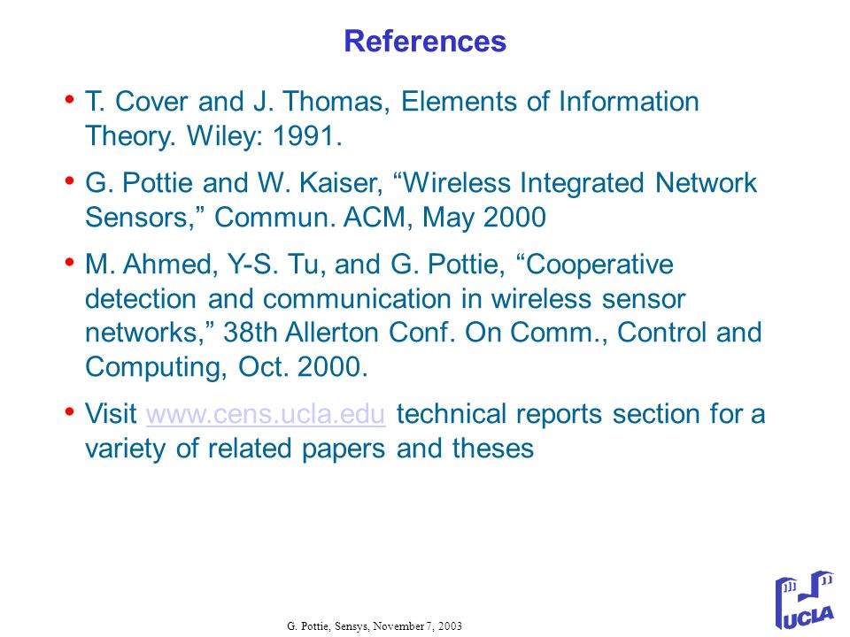 References T. Cover and J. Thomas, Elements of Information Theory. Wiley: