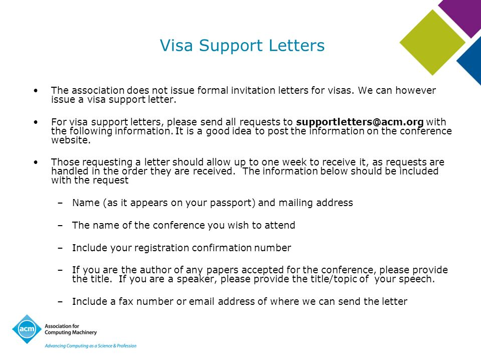 Visa Support Letters The association does not issue formal invitation letters for visas. We can however issue a visa support letter.