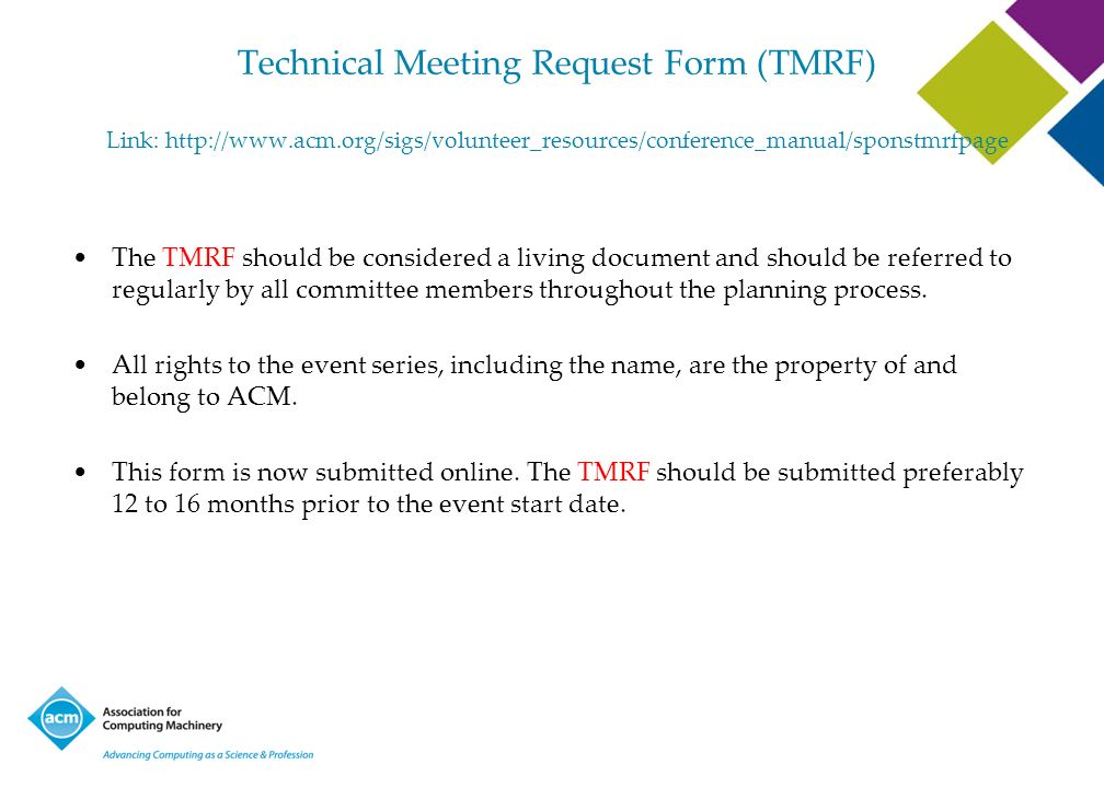 Technical Meeting Request Form (TMRF) Link: http://www. acm