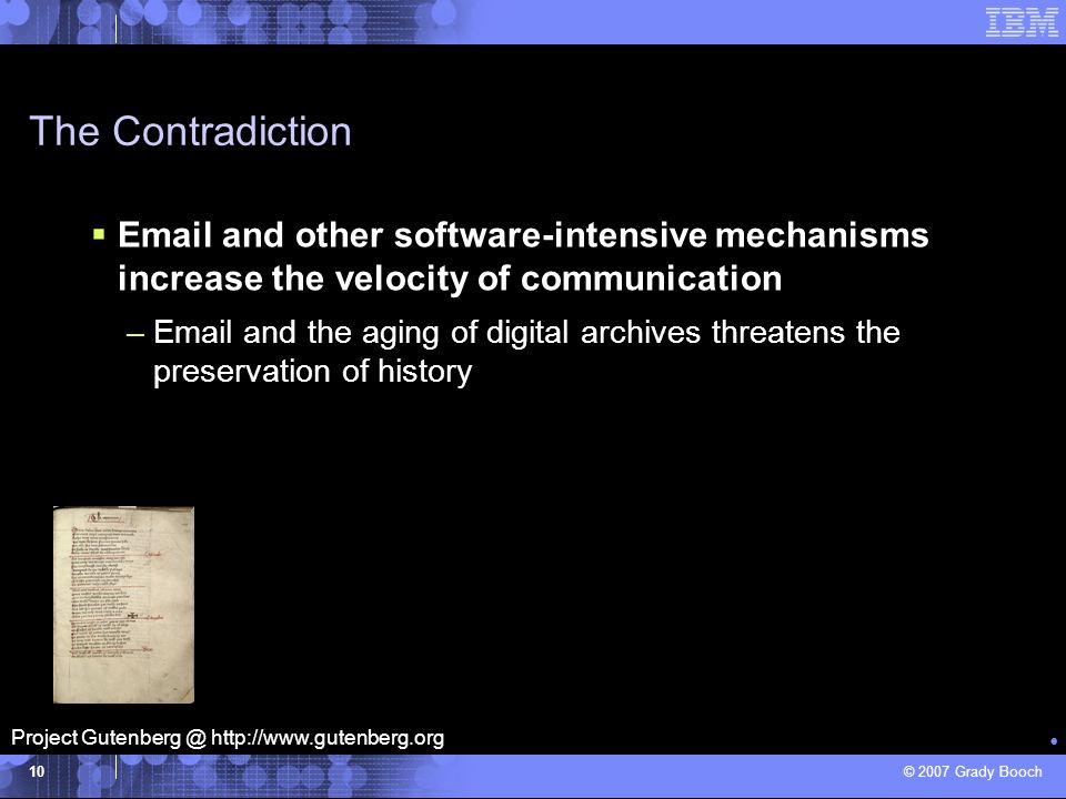 The Contradiction Email and other software-intensive mechanisms increase the velocity of communication.