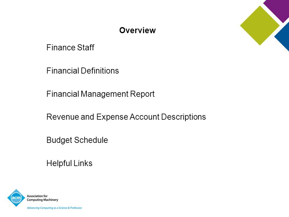 Overview Finance Staff. Financial Definitions. Financial Management Report. Revenue and Expense Account Descriptions.