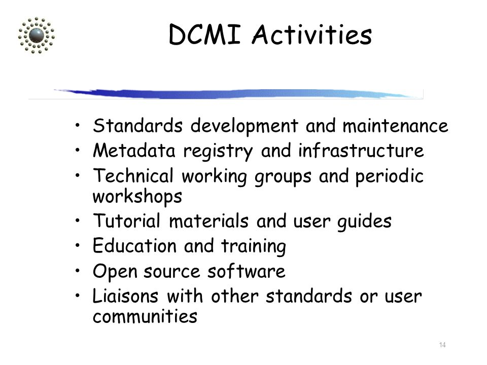 DCMI Activities Standards development and maintenance