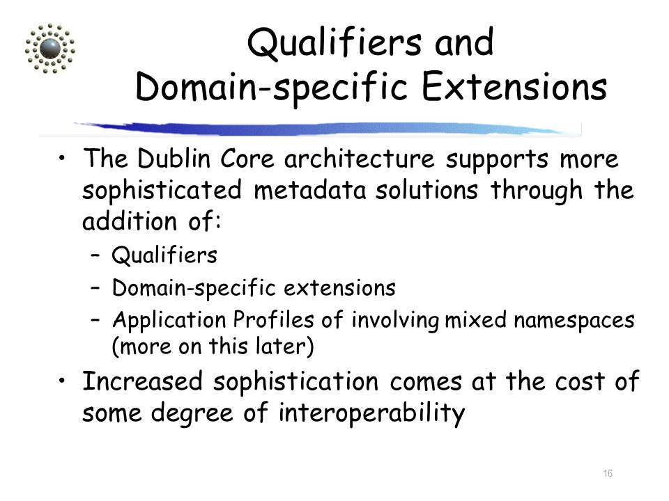 Qualifiers and Domain-specific Extensions
