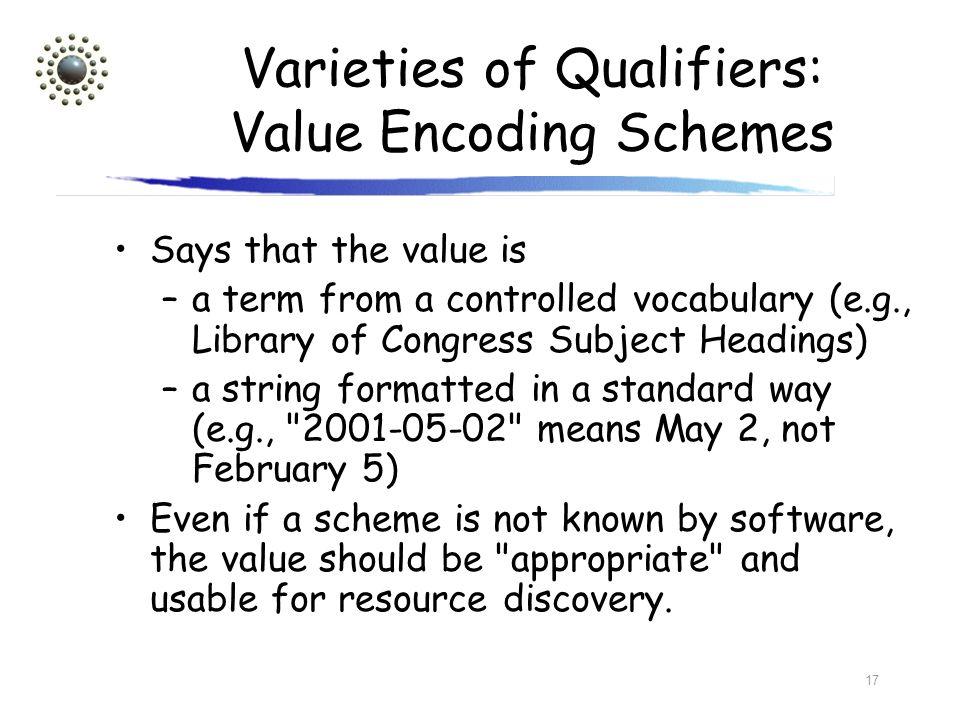 Varieties of Qualifiers: Value Encoding Schemes