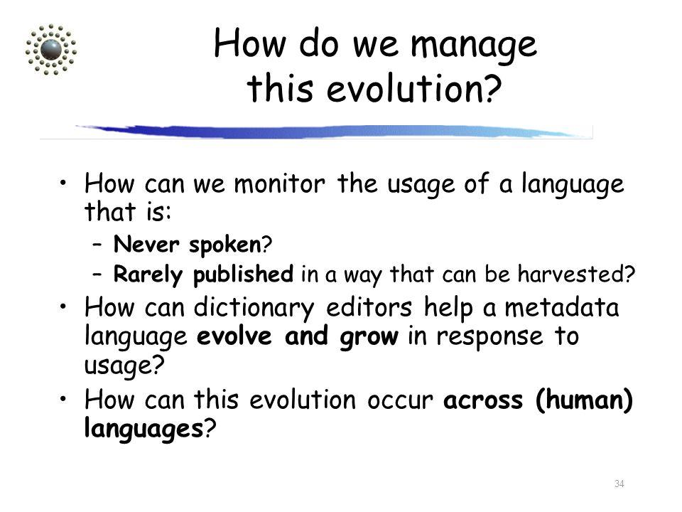 How do we manage this evolution